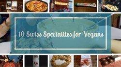 10 Swiss Specialties for Vegans - vegan in Switzerland
