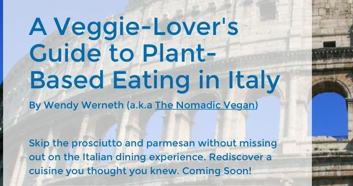 Veggie-Lover's Guide to Eating Vegan in Italy