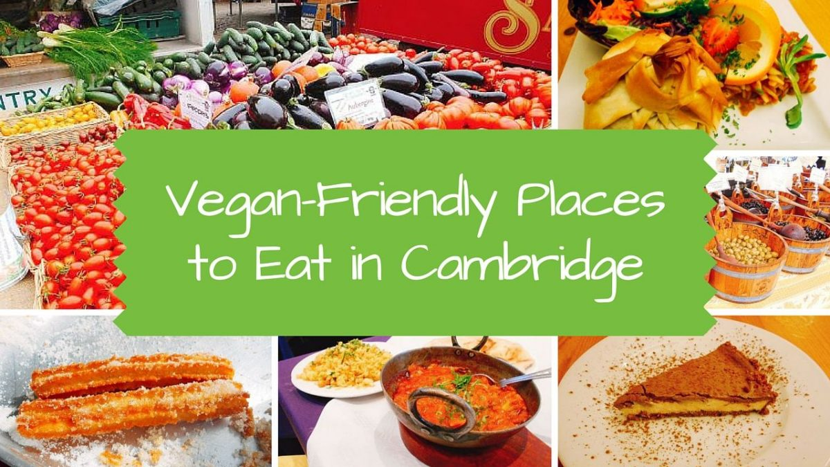Vegan-Friendly Places to Eat in Cambridge