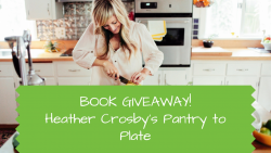 Book Giveaway - Pantry to Plante Recipe Template Cookbook by Heather Crosby
