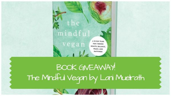 Book Giveaway The Mindful Vegan - mindful eating for vegans