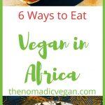 Vegan African Food - 6 Ways to Eat Vegan in Africa