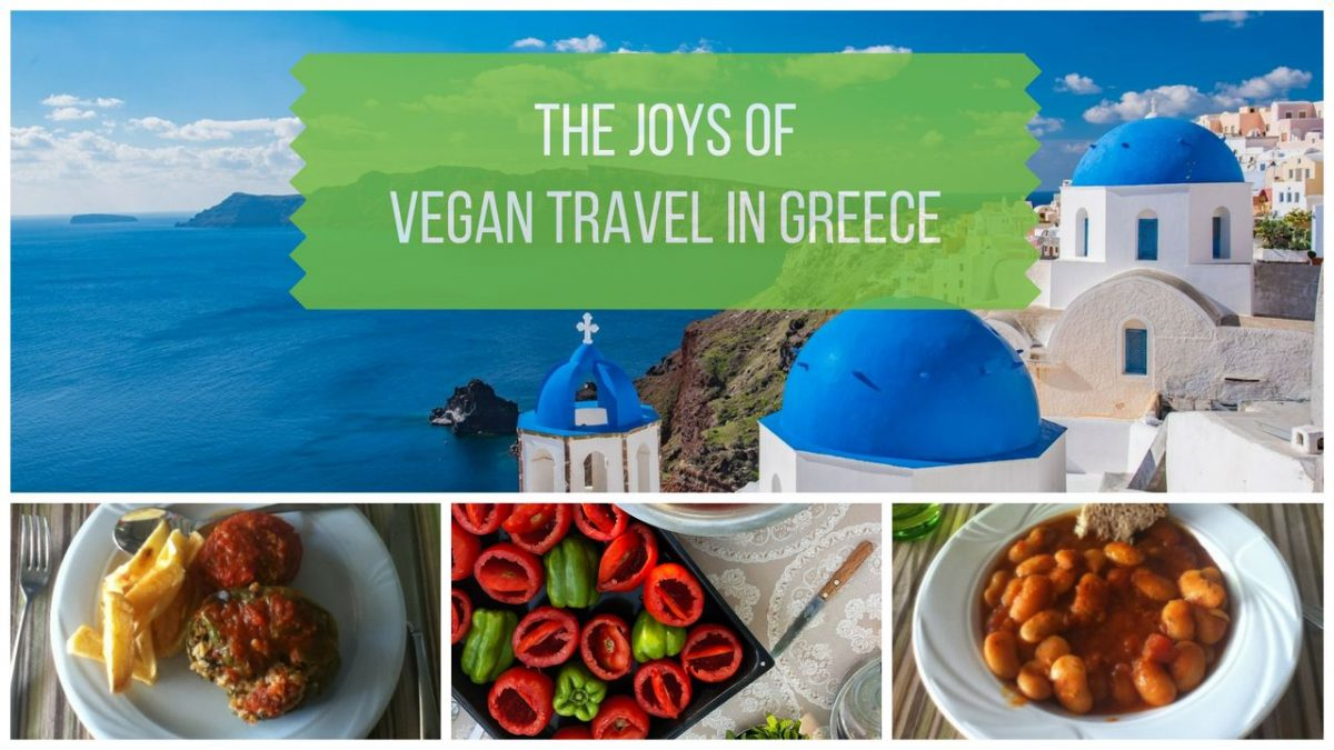 The Joys of Vegan Travel in Greece