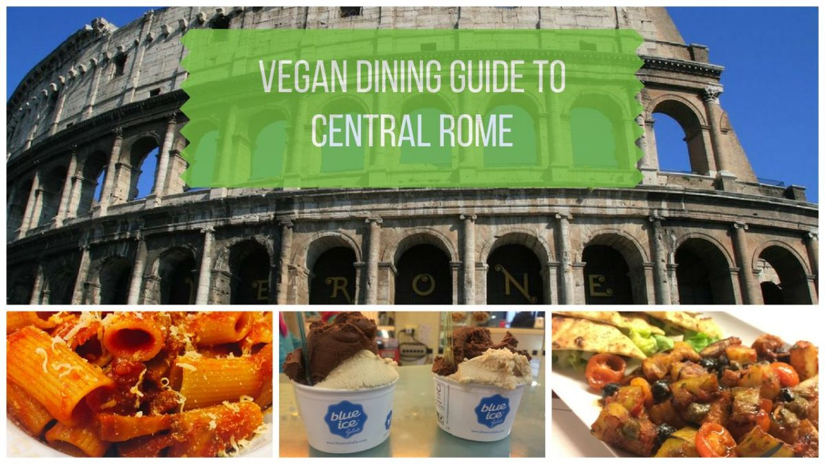 Your Vegan Dining Guide to Central Rome
