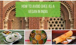 Vegan Food in India - How to Avoid Ghee in India as a Vegan