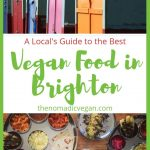A Local's Guide to the Best Vegan Food in Brighton England UK