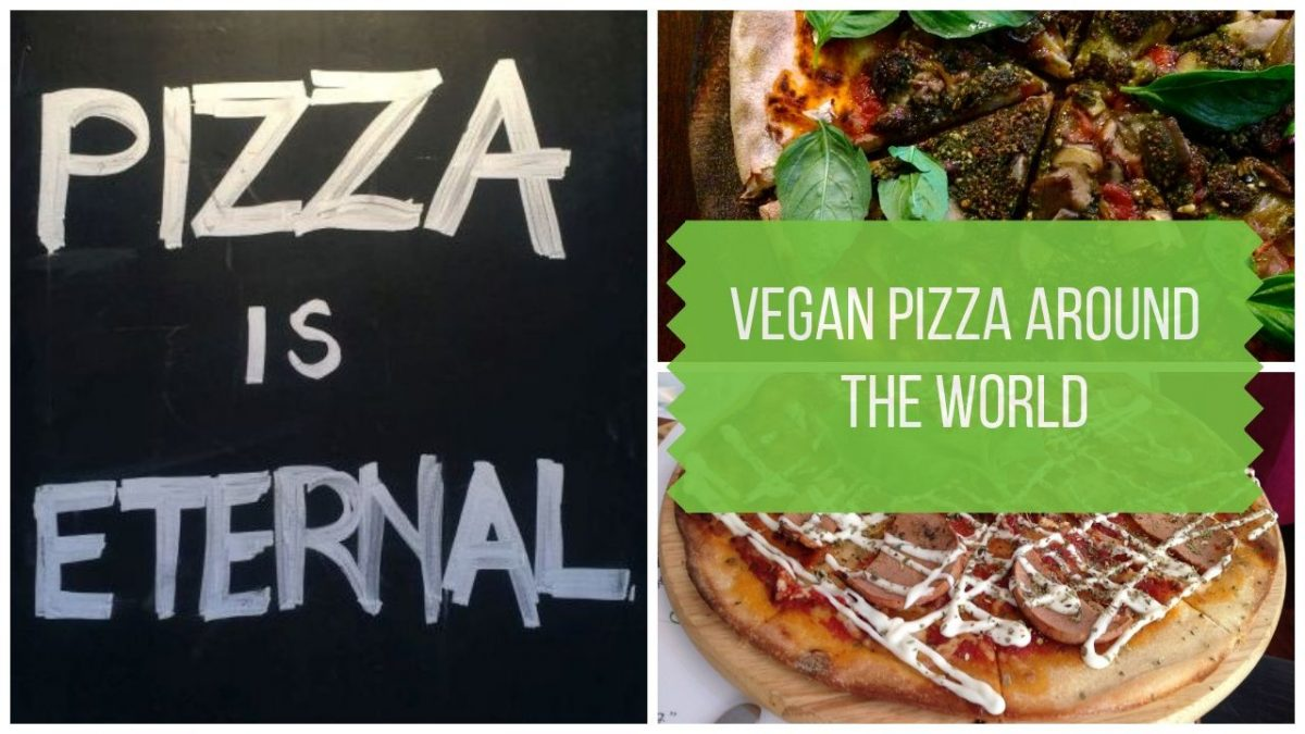 The Best Vegan Pizza Around the World