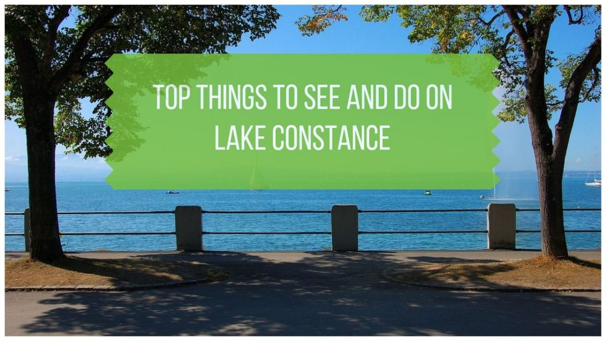 Lake Constance Holidays - Top Things to Do