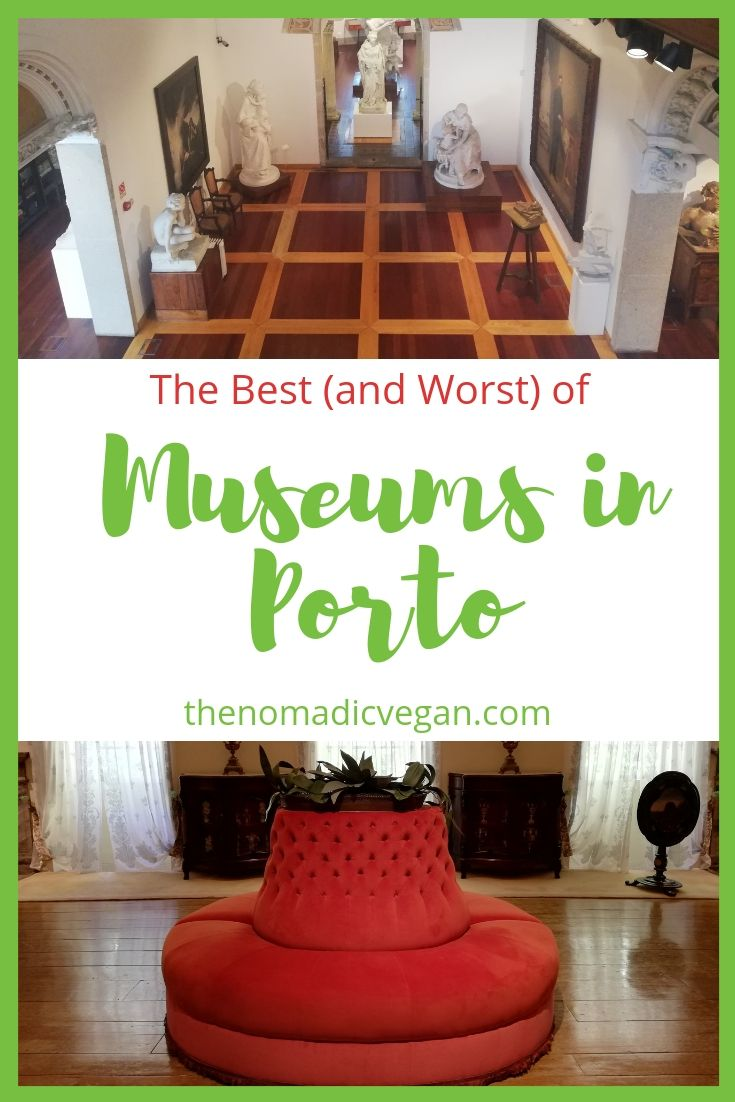 Porto Museum Guide - The Best and Worst of Museums in Porto Portugal