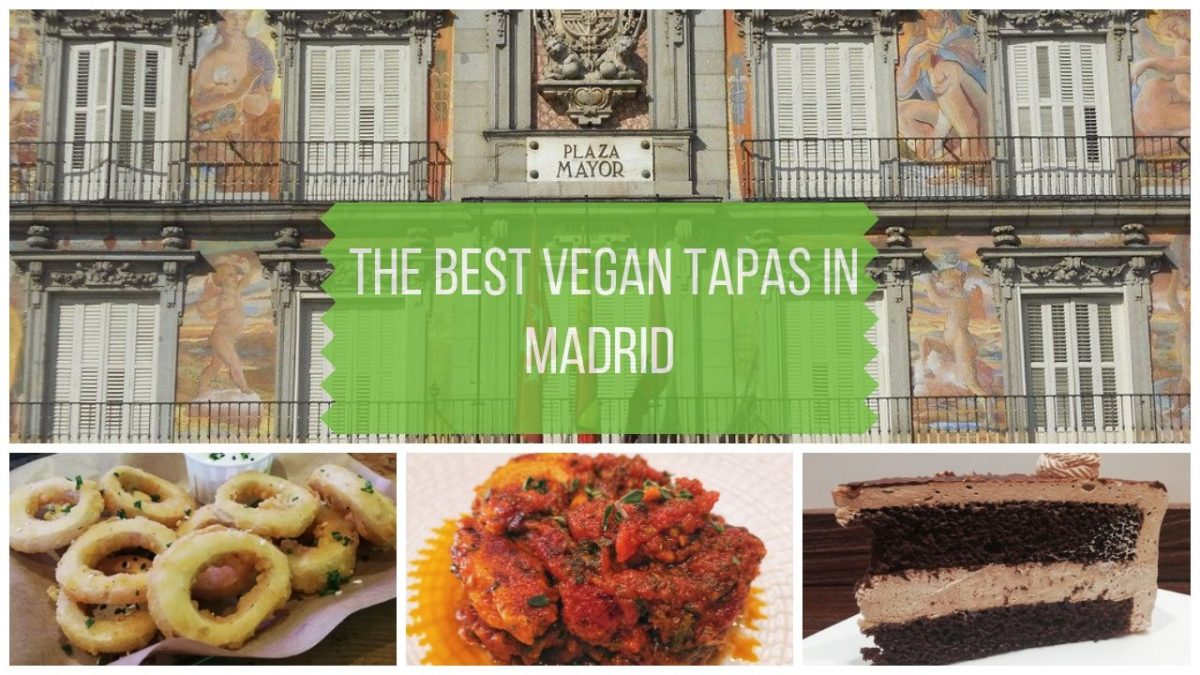 The Best Madrid Vegan Tapas