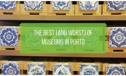 The Best and Worst of Museums in Porto Portugal