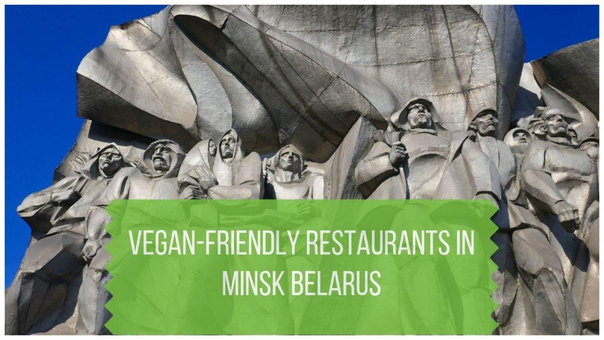 Minsk Restaurants that are Vegan Friendly