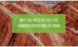 Why You Need to Visit the Rainbow Mountains China