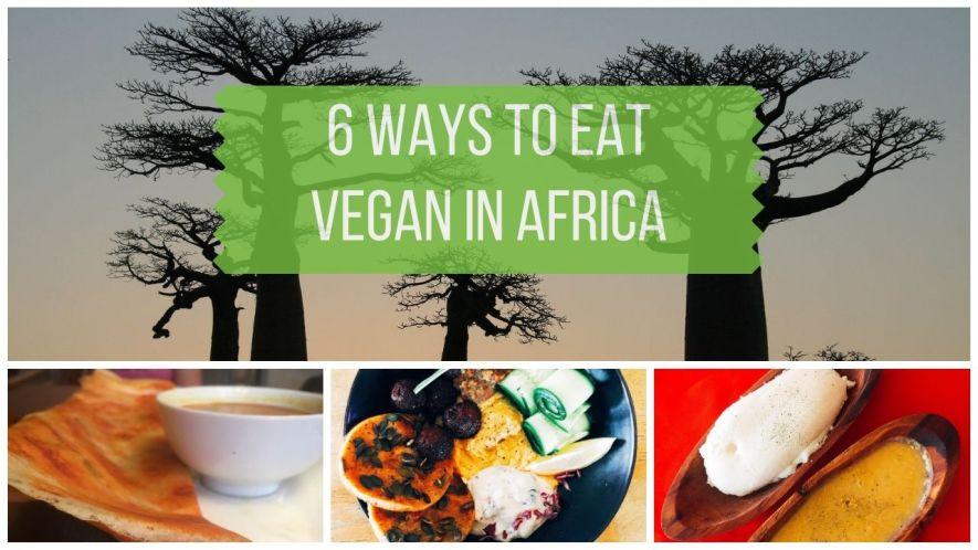 6 Ways to Find Vegan African Food in Africa