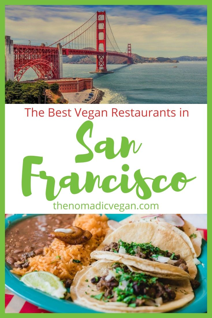 The Best Vegan Restaurants in San Francisco California USA