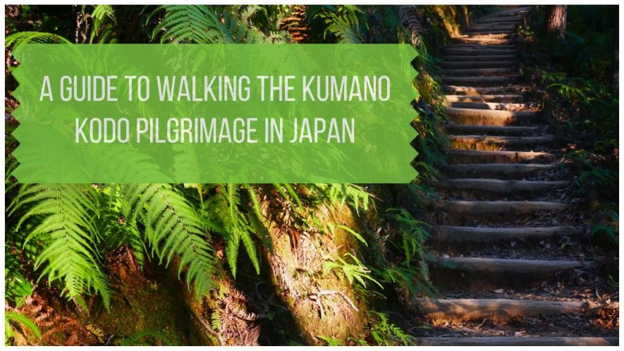 Guide to the Kumano Kodo Walk in Japan