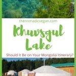 Should Khuvsgul Lake Be on Your Mongolia Itinerary?