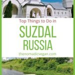 Suzdal Russia Top Things to Do