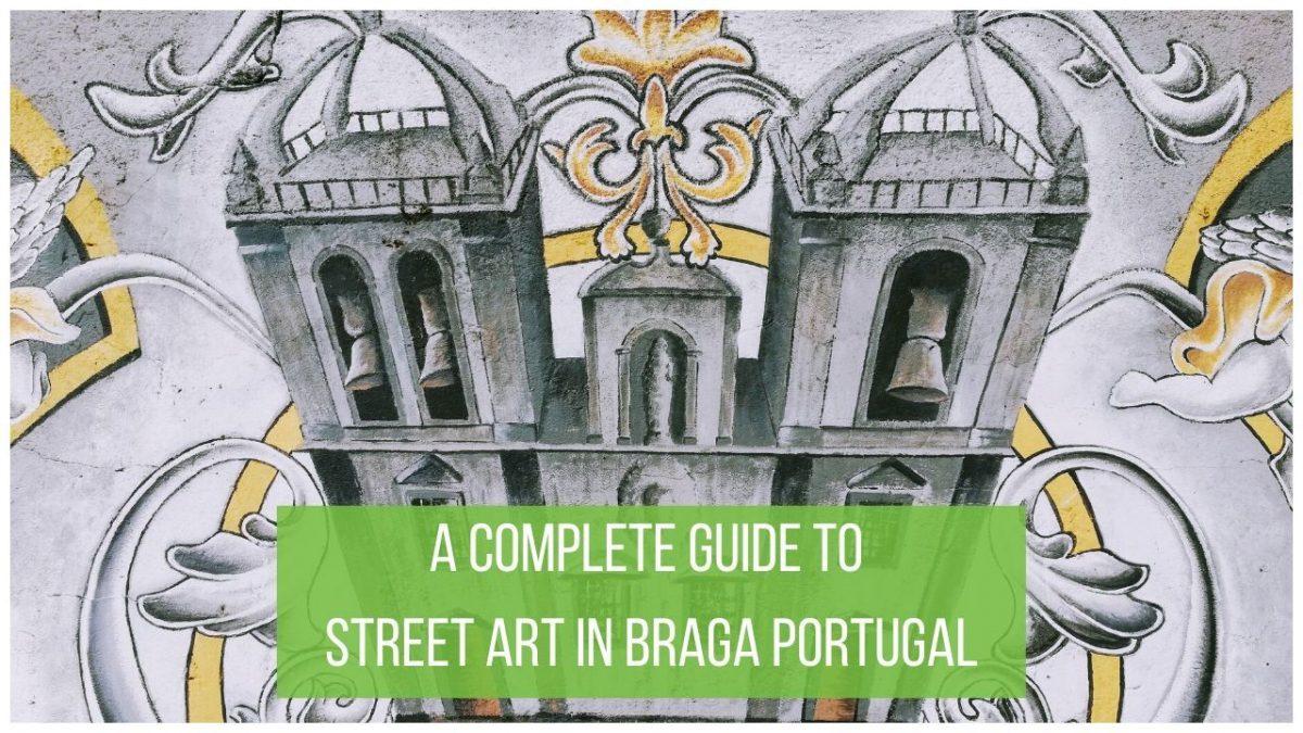 Braga Street Art Guide